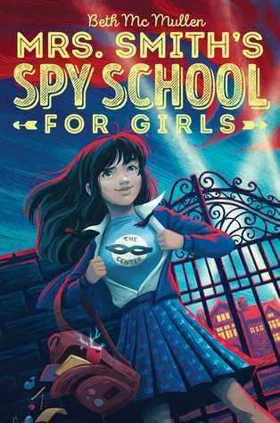 Mrs. Smith's Spy School for Girls by Beth McMuller